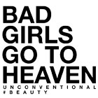 BAD GIRLS GO TO HEAVEN